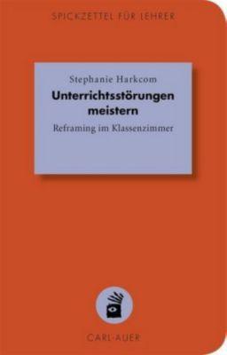 Unterrichtsstörungen meistern - Stephanie Harkcom |