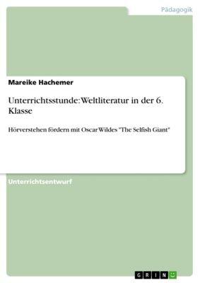 Unterrichtsstunde: Weltliteratur in der 6. Klasse, Mareike Hachemer