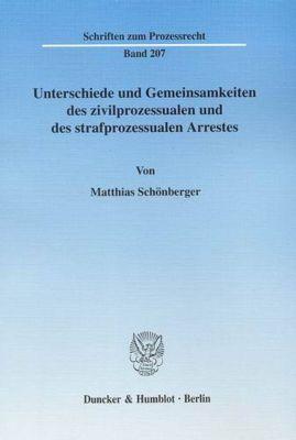Unterschiede und Gemeinsamkeiten des zivilprozessualen und des strafprozessualen Arrestes, Matthias Schönberger