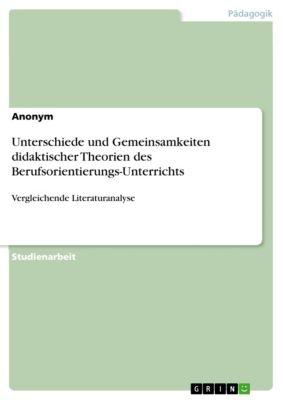 Unterschiede und Gemeinsamkeiten didaktischer Theorien des Berufsorientierungs-Unterrichts