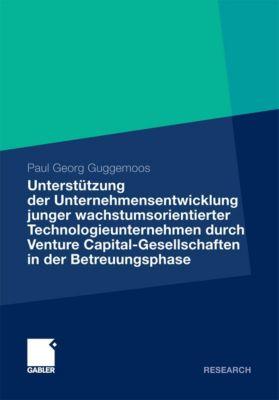 Unterstützung der Unternehmensentwicklung junger wachstumsorientierter Technologieunternehmen durchVenture Capital-Gesellschaften in der Betreuungsphase, Paul Guggemoos