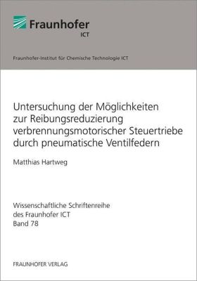 Untersuchung der Möglichkeiten zur Reibungsreduzierung verbrennungsmotorischer Steuertriebe durch pneumatische Ventilfedern., Matthias Hartweg