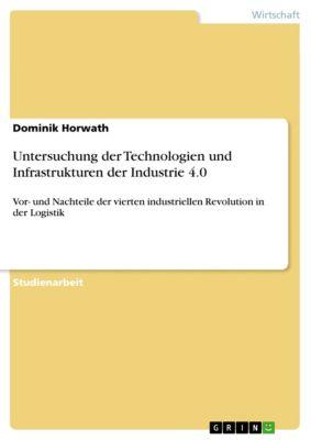 Untersuchung der Technologien und Infrastrukturen der Industrie 4.0, Dominik Horwath