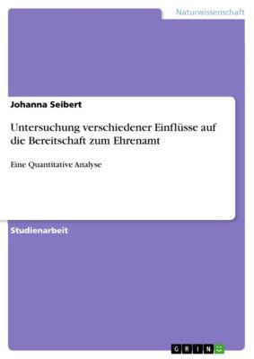 Untersuchung verschiedener Einflüsse auf die Bereitschaft zum Ehrenamt, Johanna Seibert