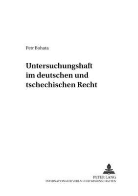 Untersuchungshaft im deutschen und tschechischen Recht, Petr Bohata
