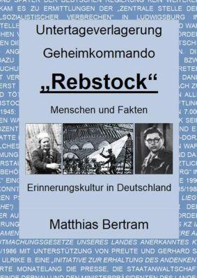 Untertageverlagerung Geheimkommando Rebstock, Matthias Bertram