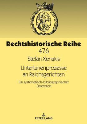Untertanenprozesse an Reichsgerichten, Stefan Xenakis