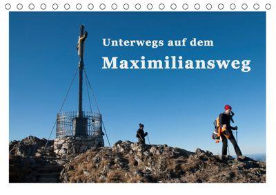 Unterwegs auf dem Maximiliansweg (Tischkalender 2019 DIN A5 quer), Bettina Haas und Nicki Sinanis