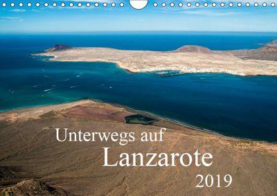Unterwegs auf Lanzarote (Wandkalender 2019 DIN A4 quer), Daniela Scholz