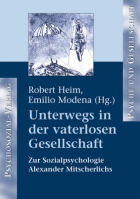 Unterwegs in der vaterlosen Gesellschaft, Robert Heim
