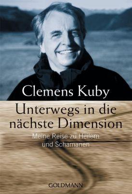 Unterwegs in die nächste Dimension, Clemens Kuby