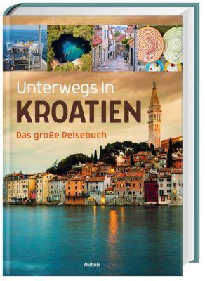 Unterwegs in Kroatien - Das grosse Reisebuch
