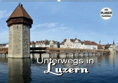 Unterwegs in Luzern (Wandkalender 2019 DIN A2 quer), Thomas Bartruff