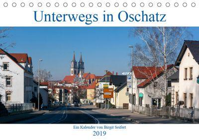 Unterwegs in Oschatz (Tischkalender 2019 DIN A5 quer), Birgit Seifert