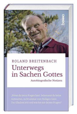 Unterwegs in Sachen Gottes - Roland Breitenbach |