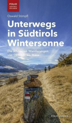 Unterwegs in Südtirols Wintersonne, Oswald Stimpfl