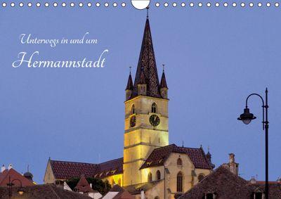 Unterwegs in und um Hermannstadt (Wandkalender 2019 DIN A4 quer), Anneli Hegerfeld-Reckert