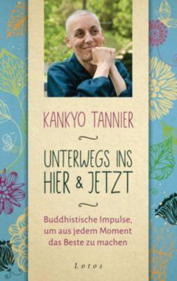 Unterwegs ins Hier & Jetzt - Kankyo Tannier |