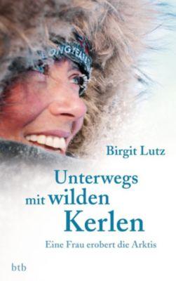 Unterwegs mit wilden Kerlen, Birgit Lutz