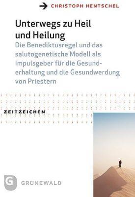 Unterwegs zu Heil und Heilung, Christoph Hentschel