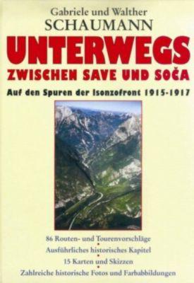 Unterwegs zwischen Save und Soca, Gabriele Schaumann, Walther Schaumann