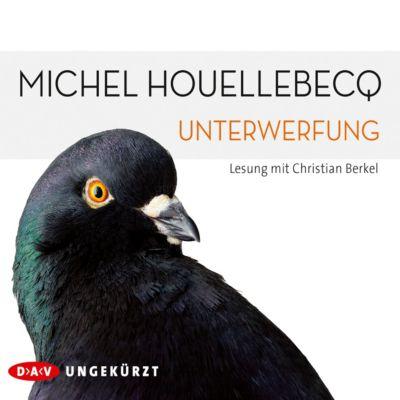 Unterwerfung, 6 Audio-CDs, Michel Houellebecq