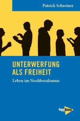 Unterwerfung als Freiheit - Patrick Schreiner pdf epub