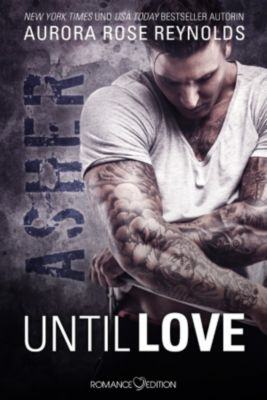 Until Love: Until Love: Asher, Aurora Rose Reynolds