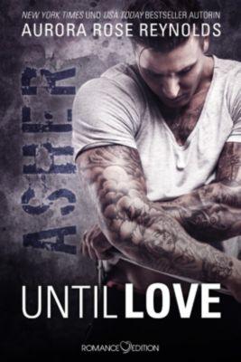 Until Love: Until Love: Asher, Aurora Rose Reynolds