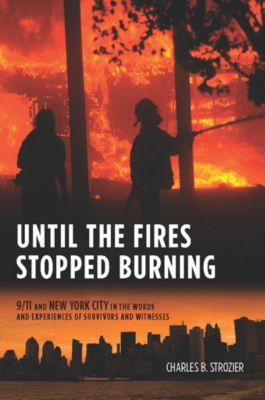 Until the Fires Stopped Burning, Charles Strozier