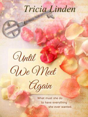 Until We Meet Again, Tricia Linden