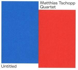 Untitled Part I & Part Ii, Matthias Tschopp Quartet