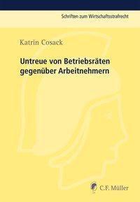 Untreue von Betriebsräten gegenüber Arbeitnehmern, Katrin Cosack