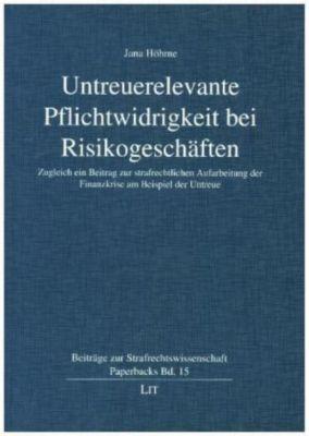 Untreuerelevante Pflichtwidrigkeit bei Risikogeschäften - Jana Höhme  