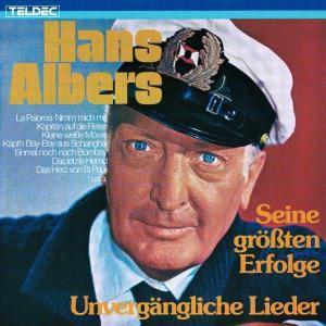 Unvergängliche Lieder, Hans Albers