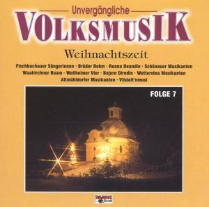 Unvergängliche Volksmusik 7, Diverse Interpreten