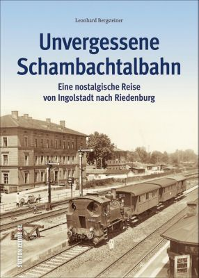 Unvergessene Schambachtalbahn, Leonhard Bergsteiner
