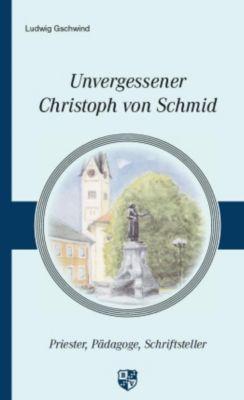 Unvergessener Christoph von Schmid, Ludwig Gschwind