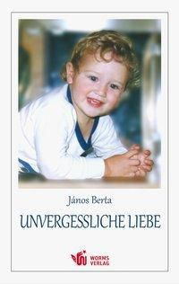 Unvergessliche Liebe - Jànos Berta  