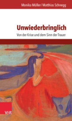 Unwiederbringlich, Monika Müller, Matthias Schnegg