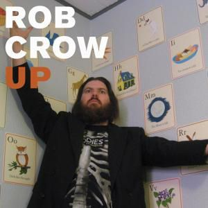 Up, Rob Crow