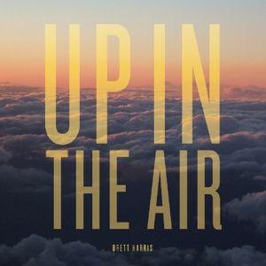 Up In The Air, Brett Harris