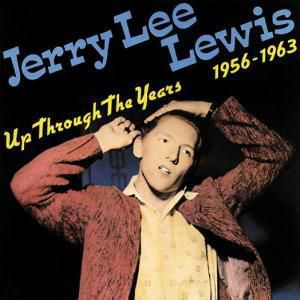 Up Through The Years,1956-196, Jerry Lee Lewis