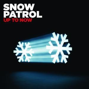 Up To Now, Snow Patrol