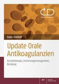 Update Orale Antikoagulanzien, Georg Kojda, Thomas Hohlfeld