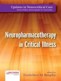 Updates in Neurocritical Care: Neuropharmacotherapy in Critical Illness