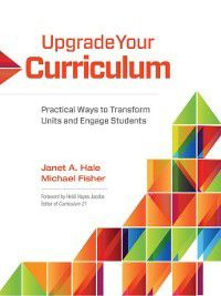 Upgrade Your Curriculum, Michael Fisher, Janet A. Hale