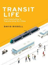 Urban and Industrial Environments: Transit Life, David Bissell
