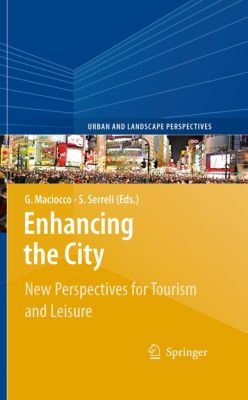 Urban and Landscape Perspectives: Enhancing the City., Giovanni Maciocco, Silvia Serreli