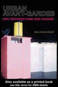 Urban Avant-Gardes, Malcolm Miles
